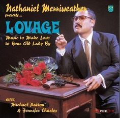 """""""Music to Make Love to Your Old Lady by"""" by: Lovage. (Mike Patton [Faith No More] does a hell of a job on the song """"Anger Management"""". Nu Metal, Heavy Metal, Mike Patton, Music Albums, Music Songs, Music Videos, Handsome Boy Modeling School, To Catch A Thief, Concept Album"""