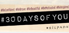 Join Silpada's #30DaysOfYou movement! Be confident, brave, beautiful, motivated and inspired.