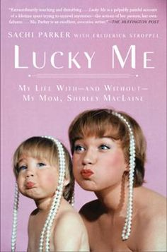 Lucky Me by Sachi Parker, Click to Start Reading eBook, Shirley MacLaine's only child shares shocking stories from her out-of-this-world childhood with the f