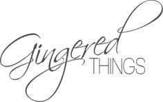 Gingered Things
