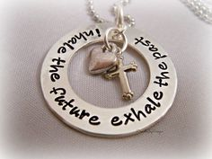 It's either this or the tattoo LOL  Inhale The Future Exhale The Past Hand Stamped Heart Cross Custom Necklace