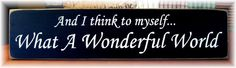 And I think to myself What A Wonderful World by pattisprimitives, $21.00