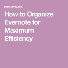How to Organize Evernote for Maximum Efficiency