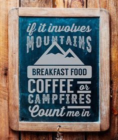 """If It Involves Mountains Breakfast Food Coffee Or Campfires Count Me In"" is featured on a crew neck, short sleeves and a new modern, relaxed fit for effortless style. Printed on quality constructed t"
