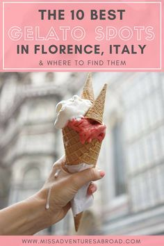 The Top 10 Must Visit Gelaterias In Florence - Miss Adventures Abroad Florence Food, Florence Italy, Best Places To Eat, Cool Places To Visit, Florence Shopping, Italy Destinations, Things To Do In Italy, Adventures Abroad, Italy Vacation