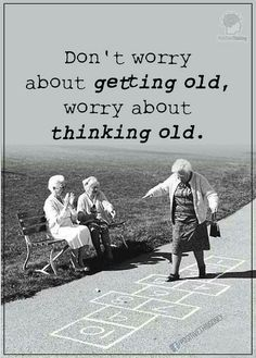 Age is mental. Think young, stay young. Great Quotes, Quotes To Live By, Me Quotes, Motivational Quotes, Inspirational Quotes, Old People Quotes, Positive Thoughts, Positive Quotes, Cool Words