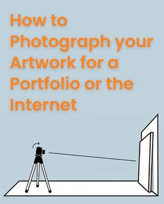 how to photograph your artwork for a portfolio or the internet Photographing Artwork, Encaustic Art, Selling Art, Art Tips, Photography Business, Art Market, Art Techniques, Art Tutorials, Art Lessons