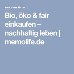 Bio, öko & fair einkaufen – nachhaltig leben | memolife.de