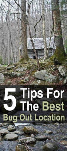 5 Tips for the Best Bug Out Location. Watch this video to learn!
