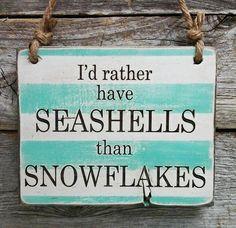 I'd rather have seashells than snowflakes. Love the beach Beach Christmas, Coastal Christmas, Tropical Christmas, Christmas Ideas, I Need Vitamin Sea, No Bad Days, I Love The Beach, Beach Fun, Beach Signs