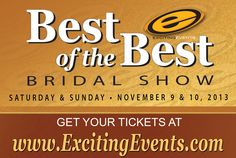 Ticket information for the Best of the Best Bridal Show next weekend; November 9th & 10th from 10 am-4 pm.  Please join All Occasions Catering & Bubb's BBQ!  Sponsored by Exciting Events!