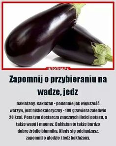 Zdrowe baklazany Superfoods, Eggplant, Food And Drink, Health Fitness, Vegetables, Cooking, Kochen, Vegetable Recipes, Super Foods