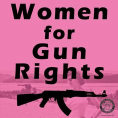 Women for Gun Rights: After talking about the 2nd Amendment tonight, I thought this would be appropriate to share.