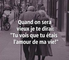 "celebrity quotes : Inspirational Quote: ""Quand on sera vieux je te dirai : 'Tu vois que tu. - The Love Quotes Best Quotes, Love Quotes, French Quotes, Couple Quotes, Some Words, Positive Attitude, Love Life, Decir No, Affirmations"