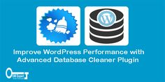 Improve WordPress Performance With Advanced Database Cleaner Plugin : When it comes to cleaning the database of WordPress, there are many options available like WP-Sweep, WP-Optimize and WP-Db Manager. These plugins clear the overload database & makes your WordPress performance faster.