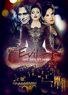 Evil is not born, it's made. I hate to think Rumple as evil though... and Regina...
