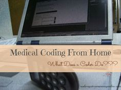 This is a great article about what a work-at-home medical coder does and how to get started in the field.