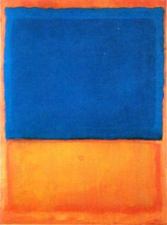 "Mark Rothko - 'Red Blue Orange' - ""We favor the simple expression of the complex thought. We are for the large shape because it has the impact of the unequivocal. We wish to reassert the picture plane. We are for flat forms because they destroy illusion and reveal truth."""