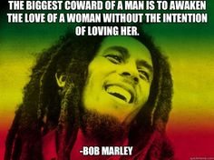 the biggest coward | The biggest coward of a man is to awaken the love of a woman without ...