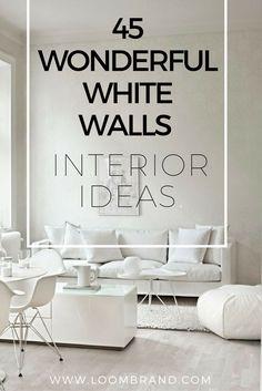 45 Wonderful White Walls Interior Ideas