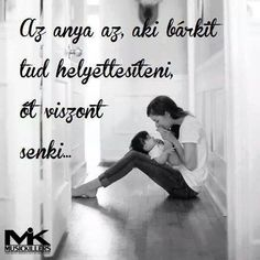 Anyaság Fake Love, Mom And Dad, Mom Daughter, Happy Life, Einstein, Life Quotes, Parenting, Inspirational Quotes, Relationship
