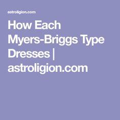 How Each Myers-Briggs Type Dresses | astroligion.com