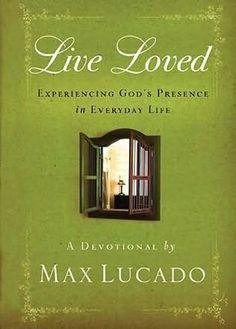 Live Loved...Max Lucado