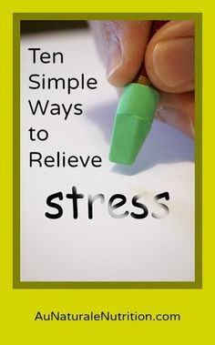 Ten Simple Ways to Lower Stress, by Jenny at AuNaturaleNutrition.com