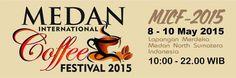 """MEDAN INTERNATIONAL """"Coffee Festival 2015"""" 8-10 Mei 2015, Lap. Merdeka follow @medancoffeefest http://acaraapa.com/event/4643_med"""