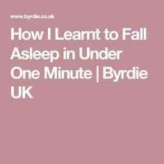 How I Learnt to Fall Asleep in Under One Minute | Byrdie UK