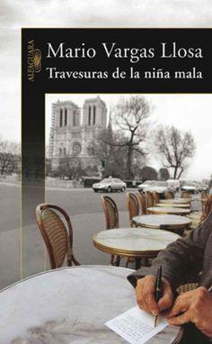 Travesuras de la niña mala, de Mario Vargas Llosa.