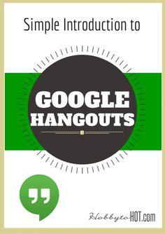 Simple Introduction to Google Hangouts #googleplus #g+ HobbytoHOT.com