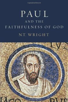Paul and the Faithfulness of God by N. T. Wright. Explores the whole context of Paul's thought and activity— Jewish, Greek and Roman, cultural, philosophical, religious, and imperial— and shows how the apostle's worldview and theology enabled him to engage with the many-sided complexities of first-century life that his churches were facing.