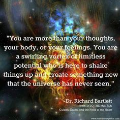 You are a swirling vortex of limitless potential.