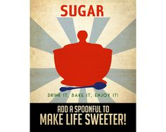 8x10 Kitchen Art Print Vintage Style Propaganda Poster Sugar Bowl Spoon Retro Modern Addictions Geek Chic Decor Cooking Baking Sweet Tooth. $18.00, via Etsy.