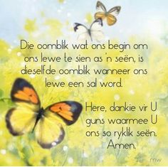 Afrikaanse Quotes, Goeie More, Biblical Quotes, Good Thoughts, True Words, Cute Quotes, Christian Quotes, Qoutes, Inspirational Quotes