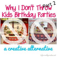 Why I Don't Throw My Kids Birthday Parties PART 2 ~ A mom's non-approach to party planning her kids' birthday parties