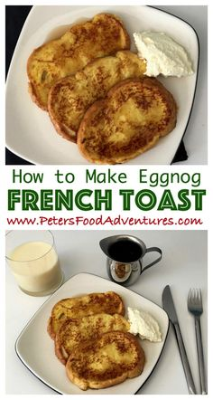 Super Easy and Delicious! Perfect Breakfast Treat for the Holidays and Christmas - Eggnog French Toast