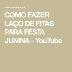 COMO FAZER LAÇO DE FITAS PARA FESTA JUNINA - YouTube