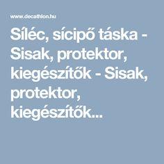 Síléc, sícipő táska - Sisak, protektor, kiegészítők - Sisak, protektor, kiegészítők...