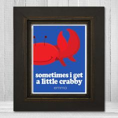 Personalized Crab Nursery Print 11x14 -Crab Theme Kids Art - Sometimes I Get a Little Crabby - Kids Ocean Print - Choose Background Color. $24.00, via Etsy.