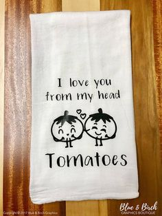 "Our ""I Love You From My Head Tomatoes"" is the perfect addition to your kitchen, and with this cute play on words its the perfect item to put a smile on anyone's face! Our flour sack towels make excellent gifts for your next occasion.. birthday, housewarming, hostess gift, Mother's Day, wedding, anniversary, showers, and even as a ""just because"" gift!"