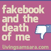 http://livingsamsara.com/facebook-and-the-death-of-me/  #Facebook