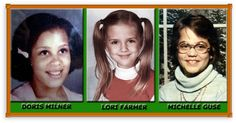 Doris Milner, Lori Farmer, and Michelle Guse. Their murders are known as The Girl Scout Murders. They were murdered on June 13th, 1977