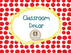 A collection of ideas and resources  for decorating your classroom.