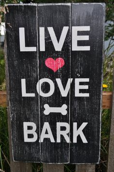 Live-Love-Bark Sign on Etsy, $22.00