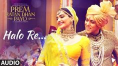 Halo Re Lyrics – Prem Ratan Dhan Payo