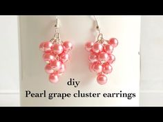 How to make pearl grape cluster earrings||Making simple and easy cluster pearl earrings grapevine - YouTube