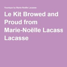 Le Kit Browed and Proud from Marie-Noëlle Lacasse