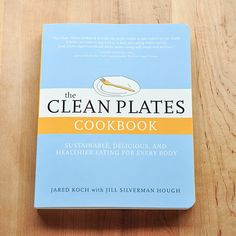 The Clean Plates Cookbook by Jared Koch with Jill Silverman Hough Special Recipes, New Recipes, Healthy Recipes, Cooking Joy, Cooking Tips, Clean Plates, New Cookbooks, Apple Butter, Food Staples